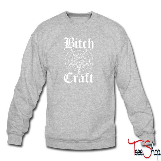 Btch Craft 1 sweatshirt