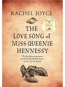 The Love Song of Miss Queenie Hennessy by Rachel Joyce, review: 'bolder than her first' - Telegraph