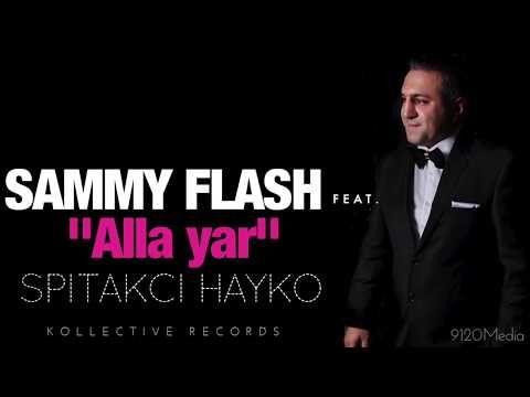 Sammy Flash Alla Yar Feat Spitakci Hayko Youtube Electronic Music Yar Flash