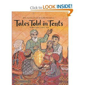 Tales Told In Tents: Stories from Central Asia: Sally Pomme Clayton, Sophie Herxheimer: 9781845072780: Amazon.com: Books