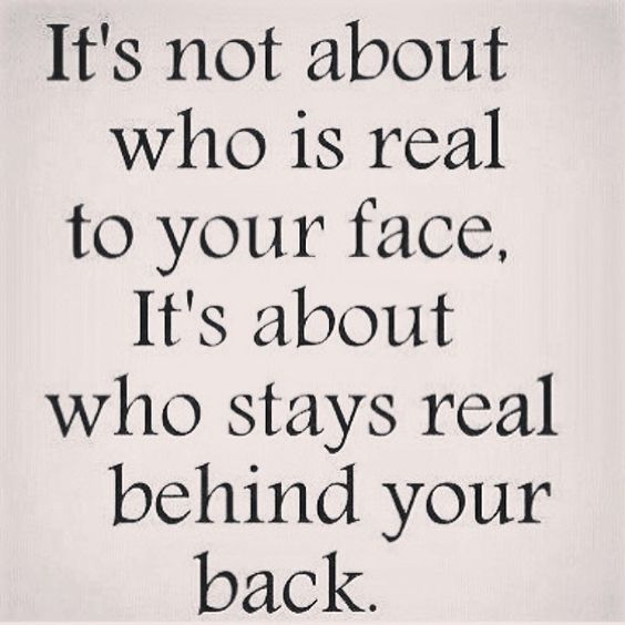 Who stays real behind your back life quotes quotes life ...
