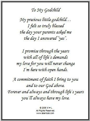 """My precious little godchild... I felt so truly blessed the day your parents asked me the day I answered """"yes"""". I promise through the years with all of life's demands my love for you will never change I'm here with open hands. A commitment of faith I bring to you and our God above. Forever and always and through life's years you'll always have my love."""