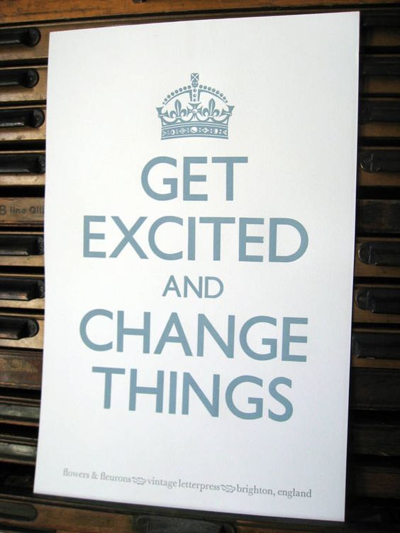 Get Excited and Change Things! www.bridgethegaptv.com    http://craphound.com/images/4322042366_04a048a6f9_o.jpg