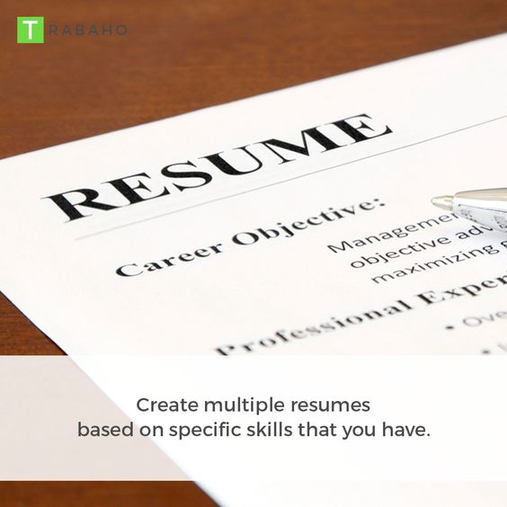 Create multiple resumes based on specific skills that you have - skills on resumes
