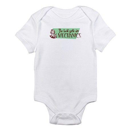 Best girls are Mechanics Infant Bodysuit on CafePress.com