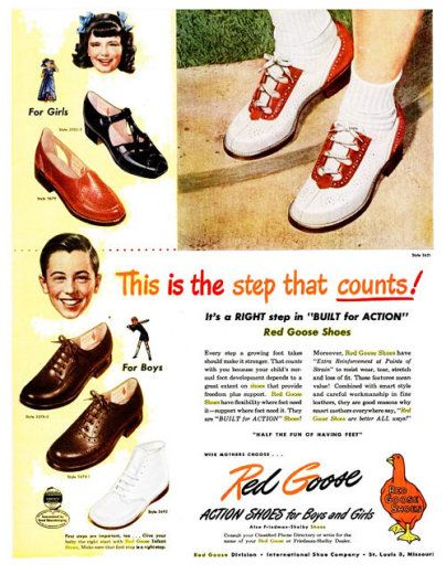 Red Goose Shoes; we always bought shoes when school started and for Easter. If we couldn't get Red Goose then we always got Buster Brown brand.