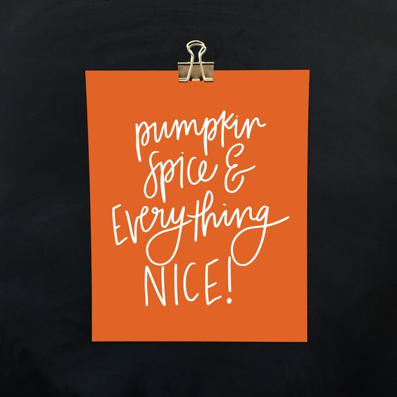 Pumpkin Spice & Everything Nice fall home decor hand lettered pumpkin spice latte print Chelcey Tate Designs