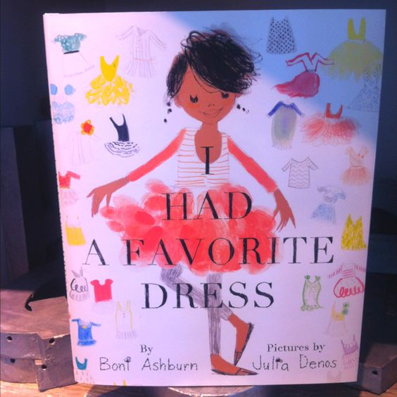 I had a favorite dress- by Boni Ashburn- book at Anthropologie- little girl's mom alters her dress as she grows and for the seasons.  Adorable!!