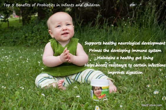 5 benefits of probiotics for infants and children- maintains a healthy gut lining, improves digestion, boosts resistance to certain infections, supports healthy immune and neurological development.