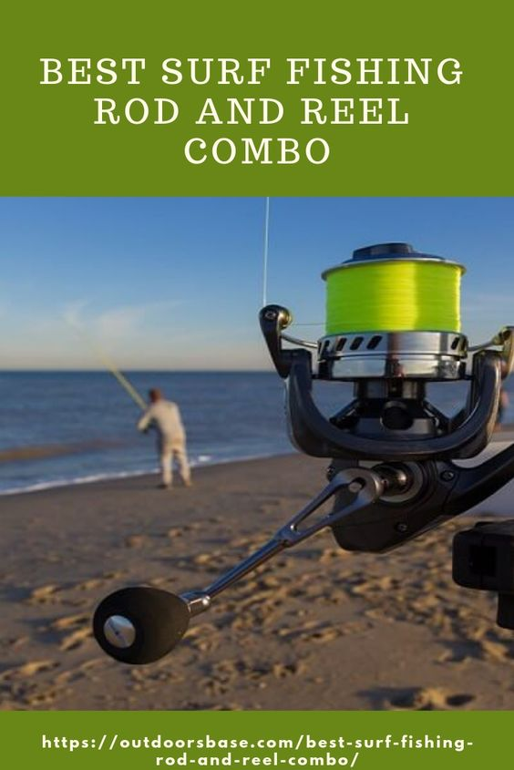 Best Surf Fishing Rod And Reel Combo Surf Fishing Rods Fishing Rods And Reels Best Surf Fishing Rods