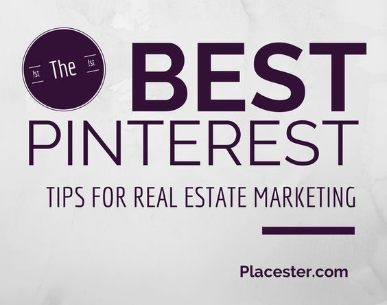 the best  pinterest tips for a  realestate agent