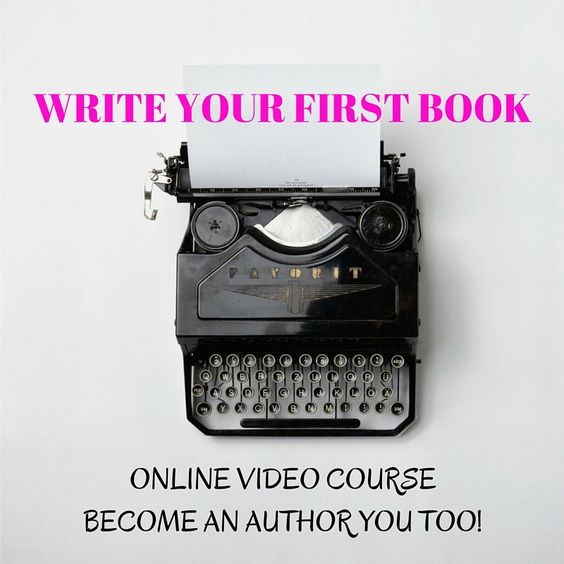Write your first book. My brand new online course is out!!!!