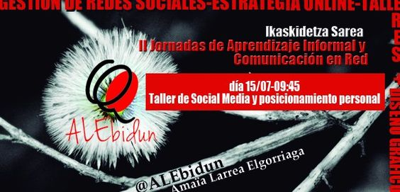 ALEbidun en Ikaskidetza Sarea. Taller de Social Media y    posicionamiento. Euskeraz. 15/07/14 Facultad de Magisterio de Donostia