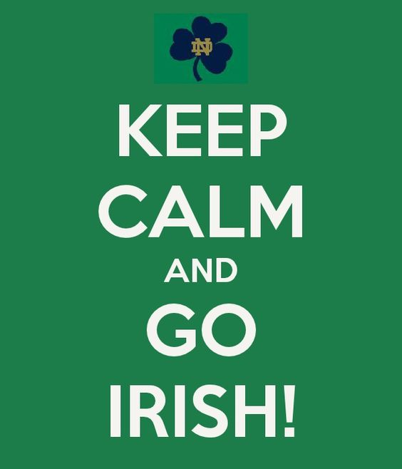 Keep Calm and Go Irish! (Notre Dame)