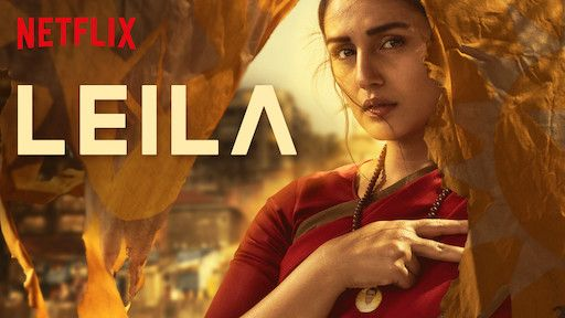 Watch Leila Web Series Free On Netflix Web Series Netflix Netflix Series