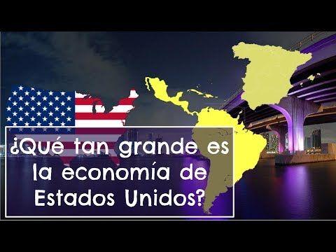 Que Tan Grande Es La Economia De Estados Unidos En 2020 Estados Unidos Economia