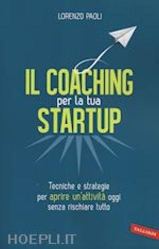 #Coaching per la tua startup  ad Euro 12.00 in #Economia marketing finanza #Vallardi a