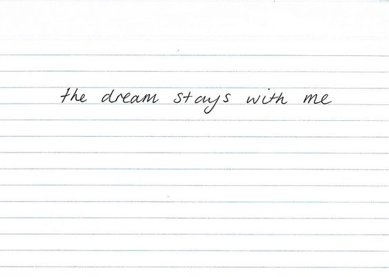 the dream stays with me