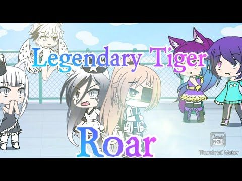 Legendary Tiger Roar Gacha Life Youtube Tiger Roaring Youtube Videos Music Life