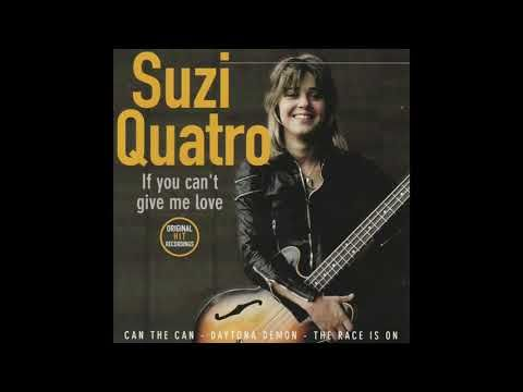 Suzi Quatro If You Cant Give Me Love Youtube My Love Give It To Me Love Can