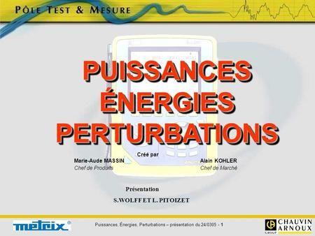 Puissances, Énergies, Perturbations – présentation du 24/0305 - 1…