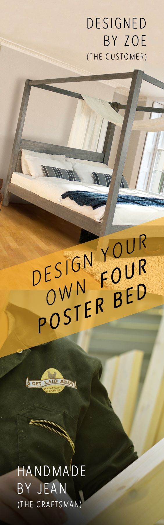 Design your own 4 Poster Canopy Bed Frame at Get Laid Beds. Get creative with a 'made to order' service. Start with the style, choose your size and pick from over 16 finishes, including white, black, grey, oak and walnut.  Choose to go curved or square, plus many other bespoke options. All handmade in England with an 11 Year Guarantee.  www.getlaidbeds.co.uk