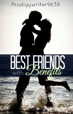 """Read """"Best-Friends With Benefits"""", and other teen romance books and stories on #wattpad."""