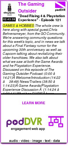 """#GAMES #PODCAST  The Gaming Outsider    """"Dead Rising 4 & Playstation Experience"""" - Episode 121    READ:  https://podDVR.COM/?c=99a8dcbe-adfa-d4c5-60ed-56dcd997edd2"""