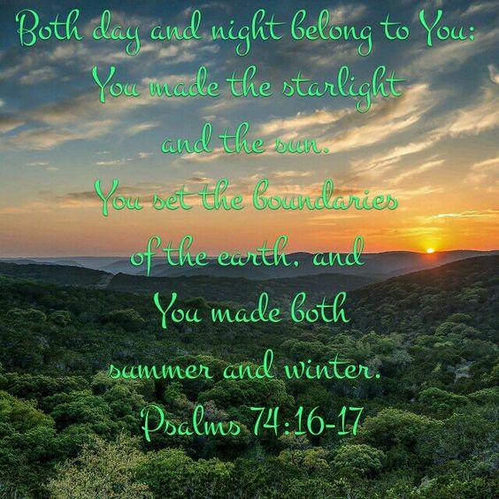 Psalm 74:16-17 NLT U 10/16/15