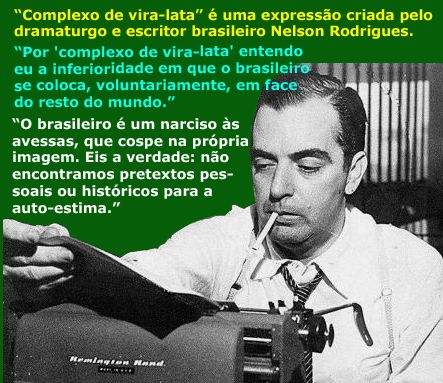 O Brasil e nosso eterno complexo de vira-lata