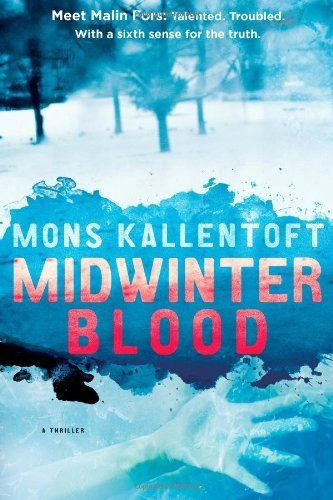 Midwinter Blood: A Thriller by Mons Kallentoft, http://www.amazon.com/dp/1451642474/ref=cm_sw_r_pi_dp_KTQeqb0J985R8