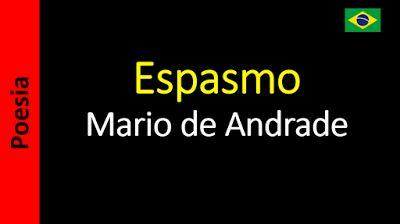 Poetry (EN) - Poesia (PT) - Poesía (ES) - Poésie (FR): Mario de Andrade - Espasmo