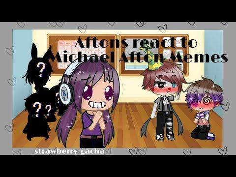 Aftons React To Michael Afton Memes Gacha Club Starwberry Gacha Youtube Afton Cute Drawings Scary Creepypasta