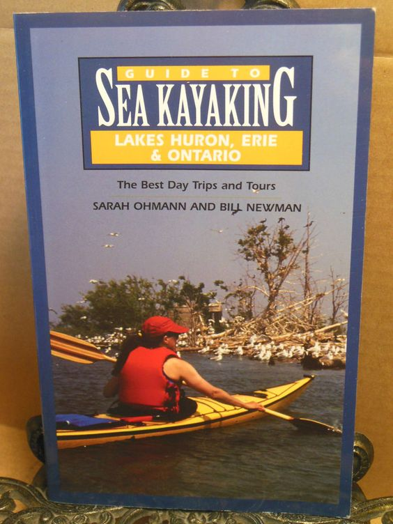 Guide to Sea Kayaking in Great Lakes Huron Erie Ontario~Kayak Day Trips Tours