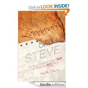Leonardo and Steve: The Young Genius Who Beat Apple to Market by 800 Years by Keith Devlin (1239kb/53p) #Kindle