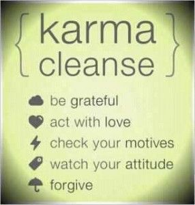 daily karma cleanse: Words Of Wisdom, Karmacleanse, Be Grateful, Karma Cleanse, Inspirational Quotes, Favorite Quotes, Wise Words, My Style