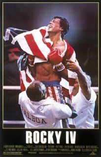 Rocky IV (1985)....ya I'm a chump but I love this movie...and always will! and I don't care what anyone says about sylvester stallone...he wrote the screenplay to Rocky and that first movie was awesome...give the guy some credit..he's not an idiot...k thanks :D