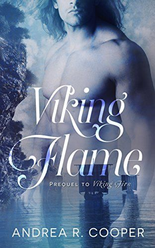 Viking Flame: Prequel to Viking Fire by [Cooper, Andrea R.]