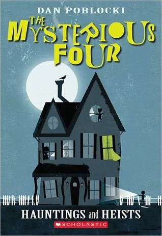 Hauntings and Heists (The Mysterious Four, Book 1) by Dan Poblocki - 2013 3rd-5th grade nominee #MagnoliaAward #nominee