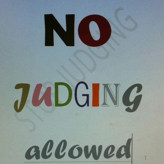 No Judging Allowed
