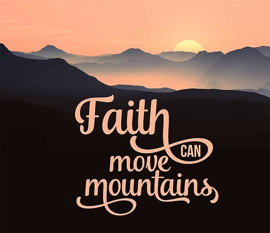 Faith Can Move Mountains Christian Quote Poster By Christianstore Christian Quotes Posters Christian Posters Christian Quotes
