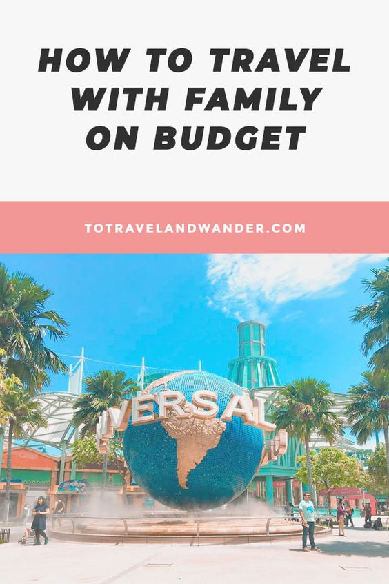 How To Travel with Family on Budget
