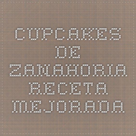 Cupcakes de zanahoria. Receta mejorada