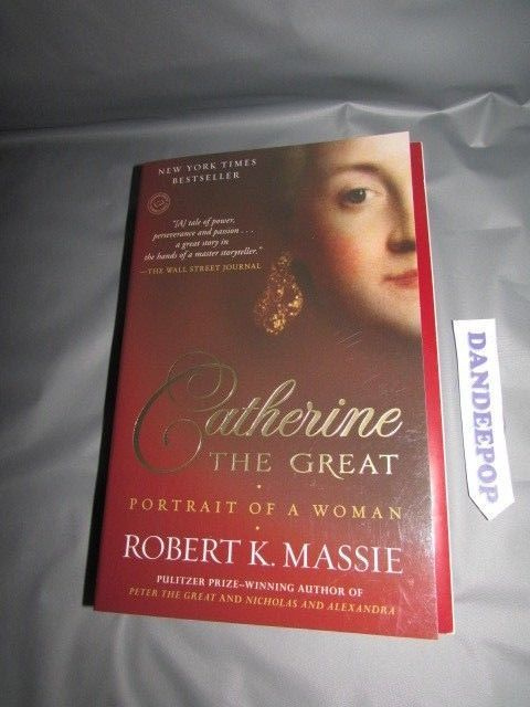 Catherine The Great Portrait Of A Woman By Robert K Massie