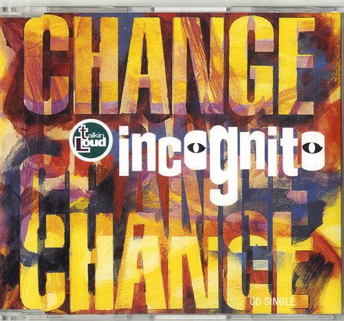 """For Sale - Incognito Change UK  CD single (CD5 / 5"""") - See this and 250,000 other rare & vintage vinyl records, singles, LPs & CDs at http://991.com"""