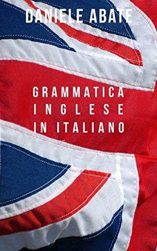 Scaricare Grammatica Inglese In Italiano Ideale Per Italiani Auto