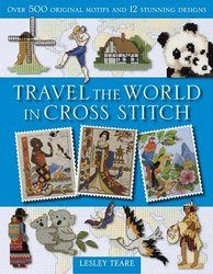 Travel the World in Cross Stitch   By Lesley Teare