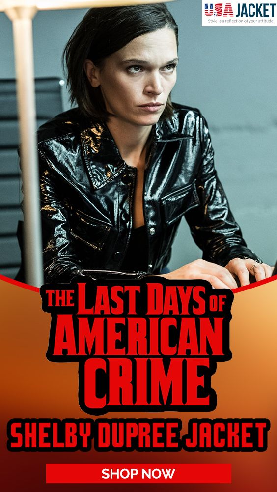 The Last Days Of American Crime Shelby Dupree Jacket In 2020 American Crime Last Day Jackets For Women