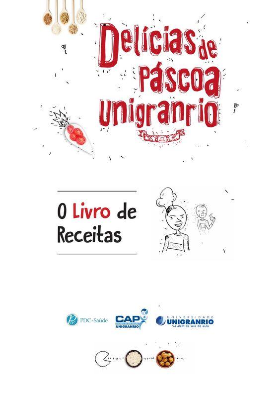 Delicias de pascoa  Livro de receitas criado pelos funcionários do grupo Unigranrio em comemoração a Páscoa.