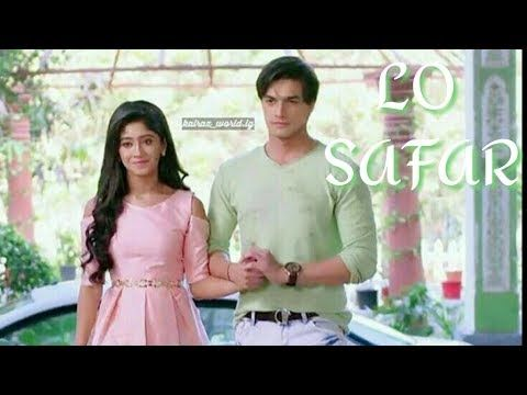 Lo Safar Kaira New Whatsapp Status Baaghi 2 New Whatsapp Status Kartik And Naira Youtube Kartik And Naira New Whatsapp Status Safar